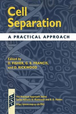 Cell Separation A Practical Approach