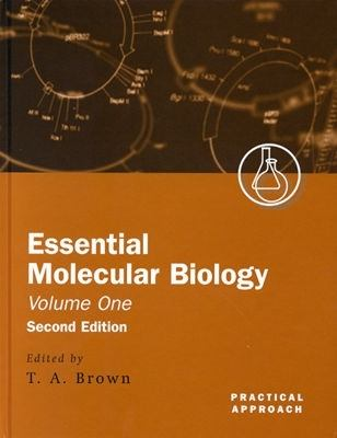 Essential Molecular Biology, Vol. 1 - Terry A. Brown - Hardcover - REV