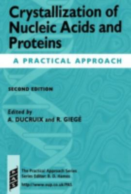 Crystallization of Nucleic Acids and Proteins A Practical Approach