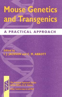 Mouse Genetics and Transgenics A Practical Approach