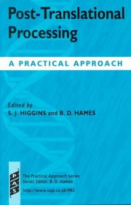 Post-Translational Processing A Practical Approach