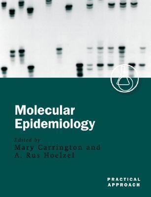 Molecular Epidemiology A Practical Approach