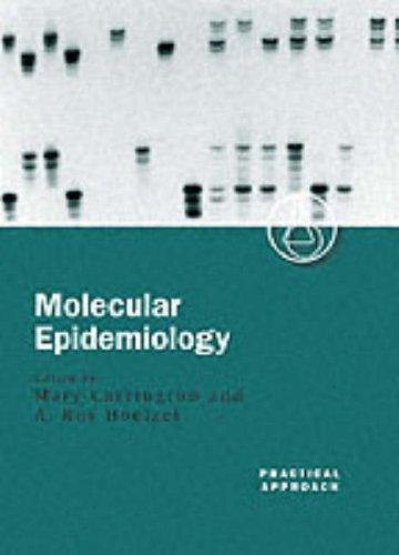 Molecular Epidemiology (Practical Approach Series)