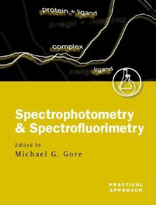 Spectrophotometry and Spectrofluorimetry A Practical Approach