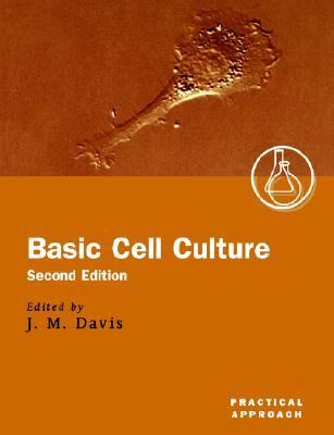 Basic Cell Culture A Practical Approach