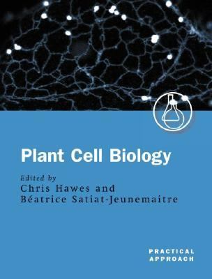 Plant Cell Biology : A Practical Approach