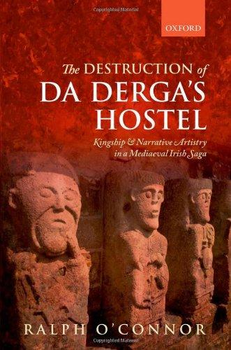 The Destruction of Da Derga's Hostel: Kingship and Narrative Artistry in a Mediaeval Irish Saga