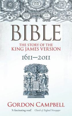 Bible : The Story of the King James Version 1611-2011