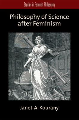 Philosophy of Science after Feminism (Studies in Feminist Philosophy)