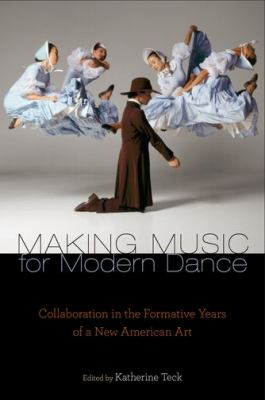 Making Music for Modern Dance: Collaboration in the Formative Years of a New American Art
