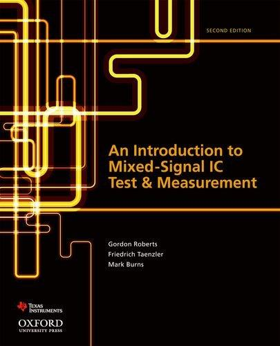 An Introduction to Mixed-Signal IC Test and Measurement (Oxford Series in Electrical and Computer Engineering (Hardco)