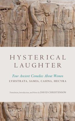 Hysterical Laughter : Four Ancient Comedies about Women