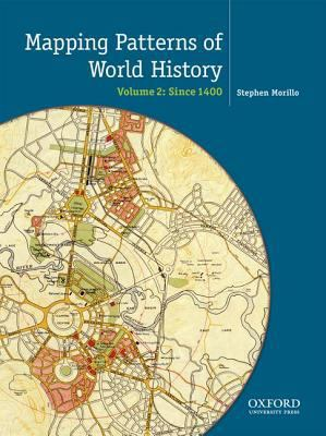 Mapping the Patterns of World History, Volume Two: Since 1400