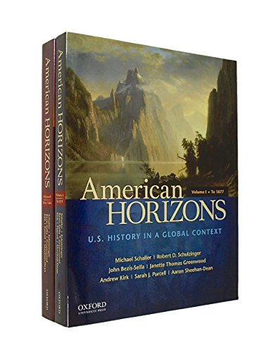 American Horizons: U.S. History in a Global Context Concise Edition Volume 1 & Volume 2