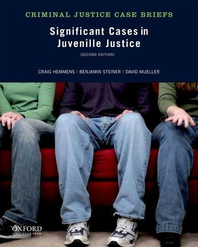 Significant Cases in Juvenile Justice (Criminal Justice Case Briefs)