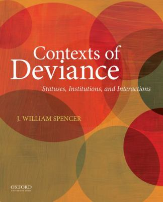 Contexts of Deviance: Statuses, Institutions, and Interactions