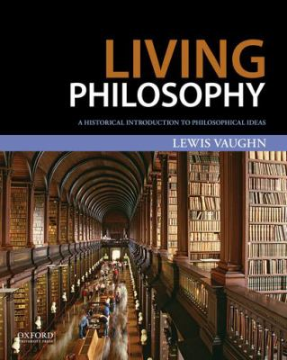 Living Philosophy : A Historical Introduction to Philosophical Ideas