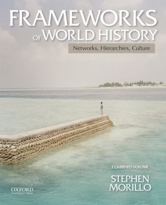 Frameworks of World History, Combined Volume : Networks, Hierarchies, Culture