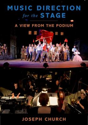 Music Direction for the Stage : A View from the Podium