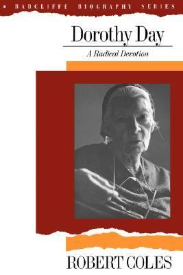 Dorothy Day A Radical Devotion