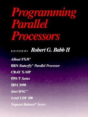 Programming Parallel Processors - Robert G. Babb - Hardcover