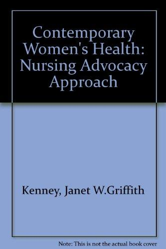 Contemporary Women's Health: Nursing Advocacy Approach