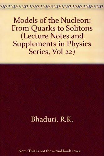 Models of the Nucleon: From Quarks to Soliton (Lecture Notes and Supplements in Physics Series, Vol 22)