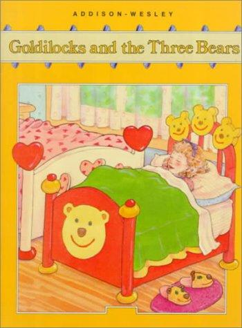ADDISON-WESLEY LITTLE BOOK: GOLDILOCKS AND THE THREE BEARS 1/21989 (ESOL Elementary Supplements Series)