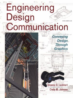 Engineering Design Communication Conveying Design Through Graphics