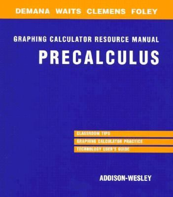 Precalculus Functions and Graphs Graphing Calculation Resource Manual