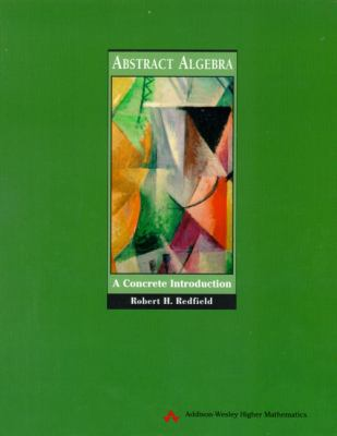 Abstract Algebra A Concrete Introduction