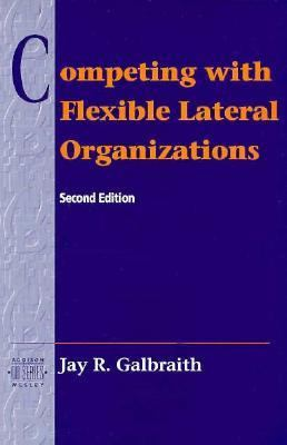 Competing With Flexible Lateral Organizations
