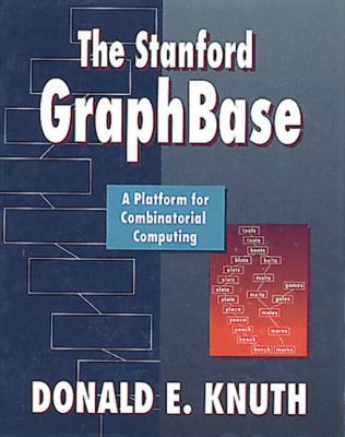 Stanford Graphbase A Platform for Combinatorial Computing
