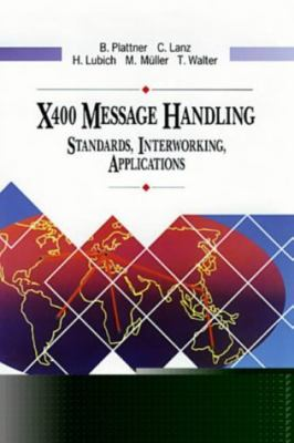 Message Handling and Data Communications X400: The Standards and Their Applications - Bernhard Plattner - Hardcover