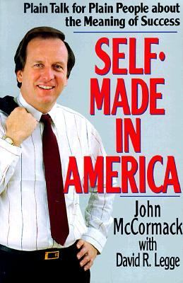 Self-Made in America Plain Talk for Plain People About the Meaning of Success