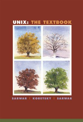 Unix the Textbook Syed Mansoor Sarwar, Robert Koretsky, Syed Aqeel Sarwar