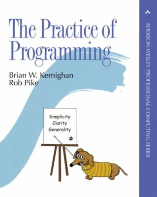 The Practice of Programming (Addison-Wesley Professional Computing Series)