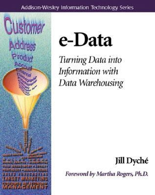 E-Data Turning Data into Information With Data Warehousing