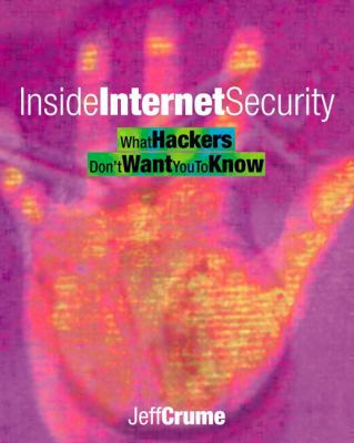 Inside Internet Security What Hackers Don't Want You to Know