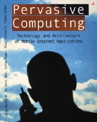Pervasive Computing Technology and Architecture of Mobile Internet Applications
