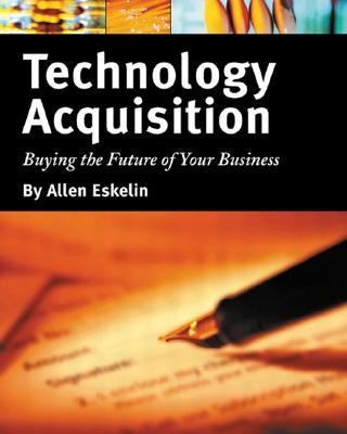 Technology Acquisition Buying the Future of Your Business