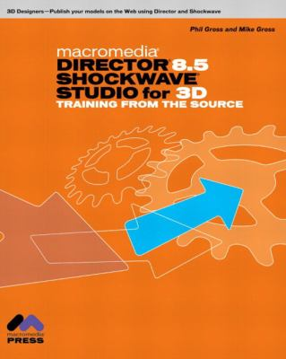 Macromedia Director 8.5 Shockwave Studio for 3D Training from the Source