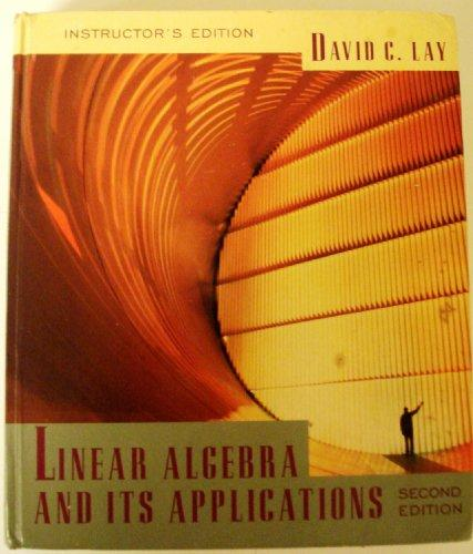 Instructors Edition to Linear Algebra and Its Applications 2e