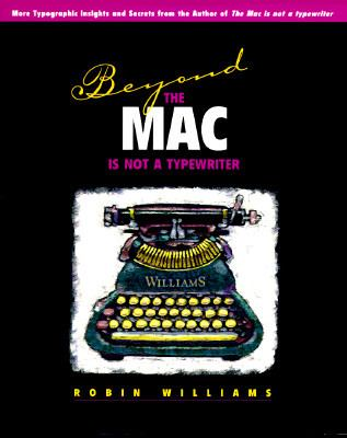 Beyond the MAC Is Not a Typewriter