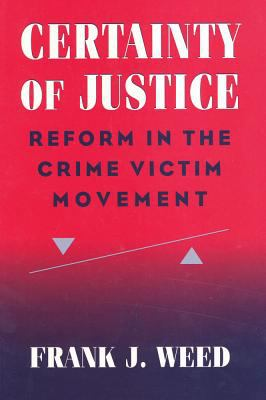 Certainty of Justice: Reform in the Crime Victim Movement (Social Problems and Social Issues)