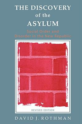 Discovery of the Asylum Social Order and Disorder in the New Republic