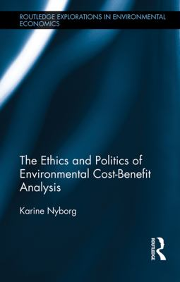 Ethics and Politics of Environmental Cost-Benefit Analysis