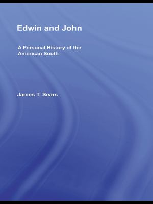 Edwin and John: A Personal History of the American South