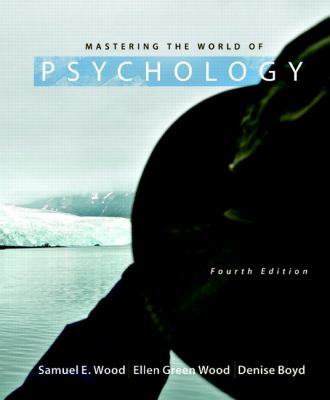 Mastering the World of Psychology (4th Edition) (MyPsychLab Series)