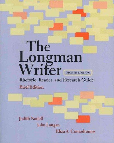 The Longman Writer: Rhetoric, Reader, and Research Guide, Brief Edition with MyCompLab and Pearson eText (8th Edition)